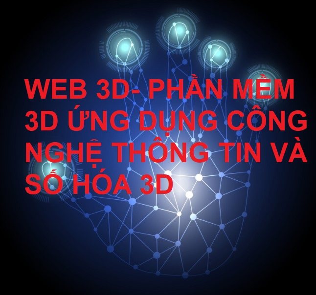 Web 3D & APP 3D, số hóa 3D